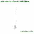 ANTENA PRESIDENT TEXAS 1800 POWER - Pedro Nevada