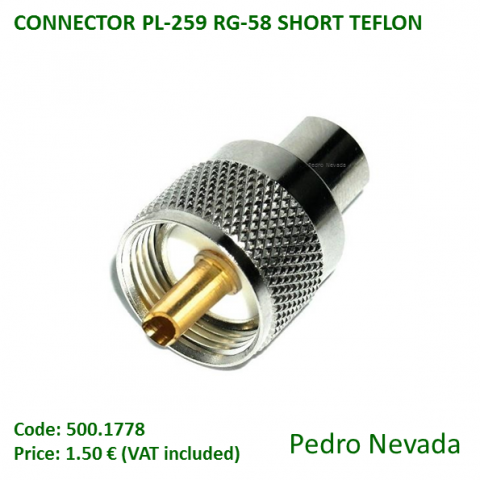 CONNECTOR PL-259 RG-58 SHORT TEFLON - Pedro Nevada