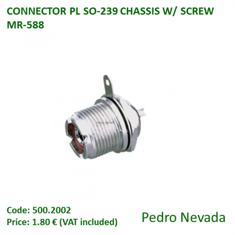 CONNECTOR PL SO-239 CHASSIS W/ SCREW MR-588 - Pedro Nevada